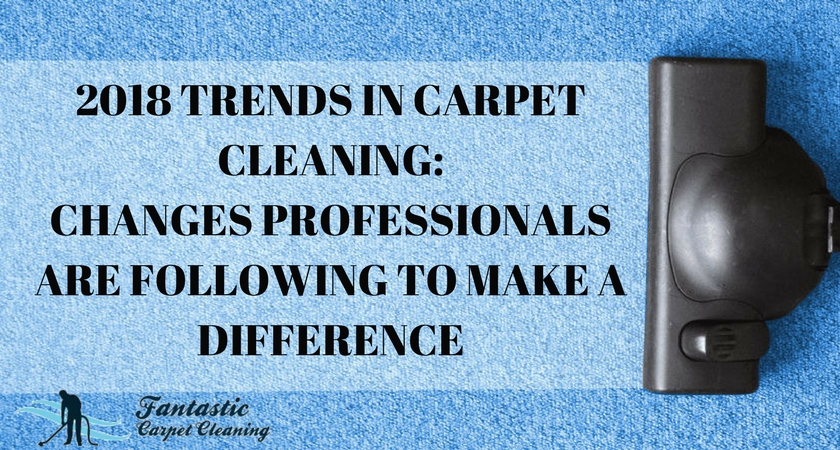 2018 Trends in Carpet Cleaning