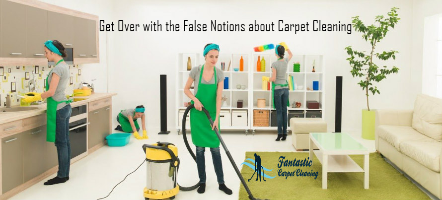 Get Over with the False Notions about Carpet Cleaning